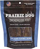 Prairie Dog Pet Products Smokehouse Jerky, 15 oz., Upland Game Bird