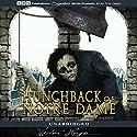 The Hunchback of Notre Dame Hörbuch von Victor Hugo Gesprochen von: Philippe Duquenoy