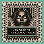 The Book of Joan | Lidia Yuknavitch