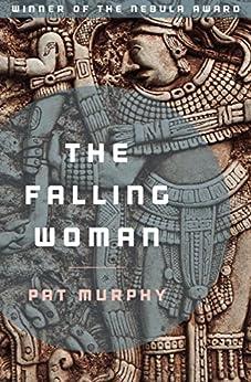 The Falling Woman by [Murphy, Pat]