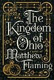 The Kingdom of Ohio, Matthew Flaming, 0399155600