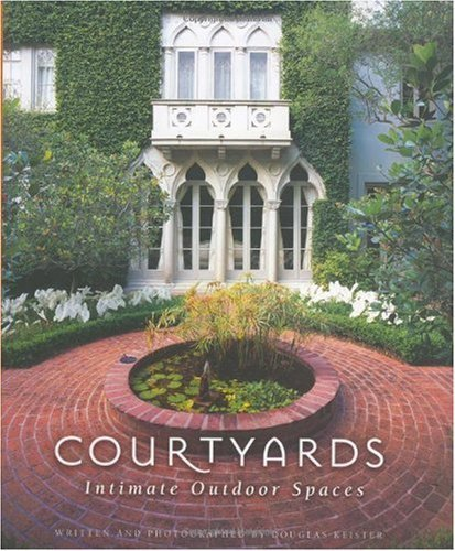 Cheap  Courtyards: Intimate Outdoor Spaces