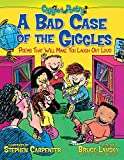 img - for A Bad Case of the Giggles: Poems That Will Make You Laugh Out Loud (Giggle Poetry) book / textbook / text book
