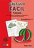 Cálculo Fácil - Cuaderno 3