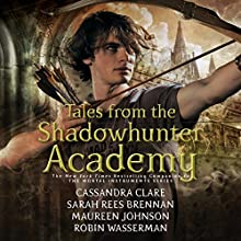Tales from the Shadowhunter Academy Audiobook by Cassandra Clare, Sarah Rees Brennan, Maureen Johnson, Robin Wasserman Narrated by Devon Bostick, Jack Falahee, Luke Pasqualino, Nico Mirallegro, Chris Wood, Ki Hong Li