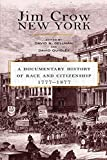 Jim Crow New York: A Documentary History of Race and Citizenship, 1777-1877