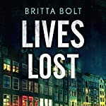 Lives Lost: Pieter Posthumus Mystery 2   Britta Bolt
