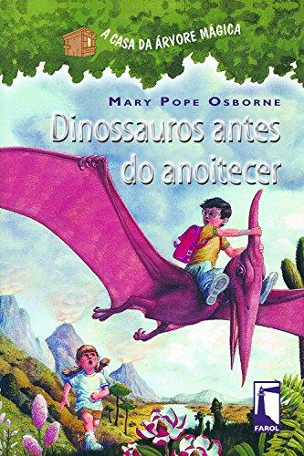 A Casa da Árvore Mágica 1. Dinossauros Antes do Anoitecer