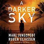 A Darker Sky: The Canary Island Series, Book 1 | Mari Jungstedt,Ruben Eliassen,Paul Norlen - translator