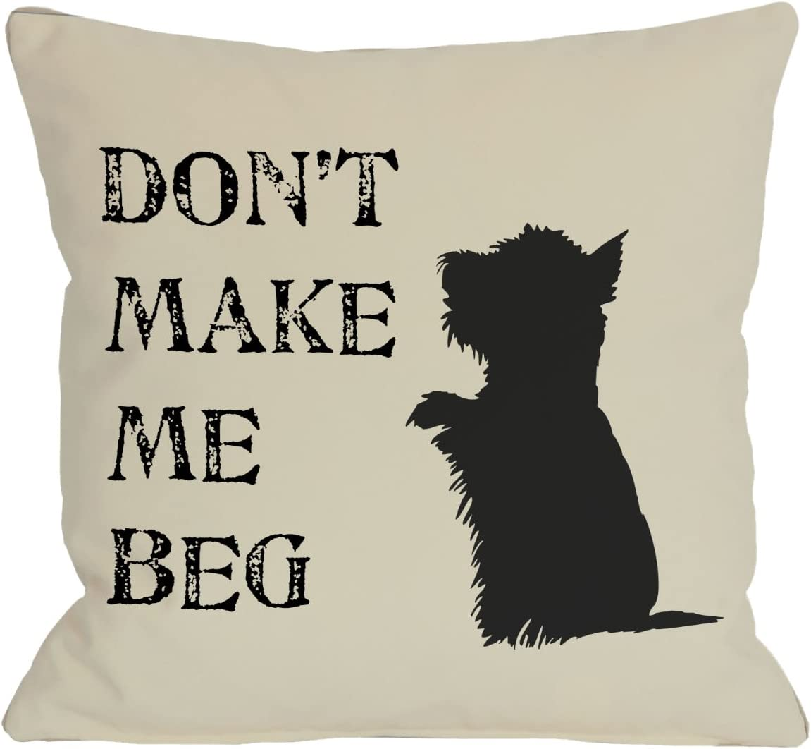 One Bella Casa Don t Make Me Beg Pillow, 20 by 20-Inch
