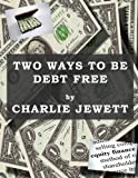 img - for Two Ways to Be Debt Free: Mortgage Planning Part 1 book / textbook / text book