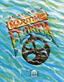 Atlas of Maritime Florida, Roger C. Smith and James J. Miller, 081301512X