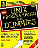 Unix Programming For Dummies by JIM published by John Wiley & Sons (1996)
