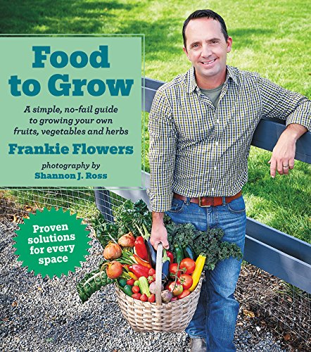 Food to Grow: A simple, no-fail guide to growing your own vegetables, fruits and - Square Brunswick New