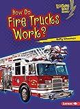 How Do Fire Trucks Work? (Lightning Bolt Books  ― How Vehicles Work)