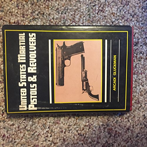 united-states-martial-pistols-revolvers-by-arcadi-gluckman-hardback
