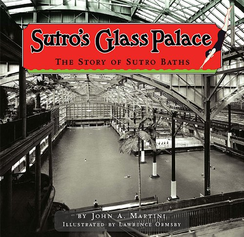 (Sutro's Glass Palace: The Story of Sutro Baths)