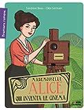 Mademoiselle Alice qui inventa le cinéma