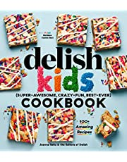 The Delish Kids (Super-Awesome, Crazy-Fun, Best-Ever) Cookbook: 100+ Amazing Recipes