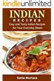 Indian Recipes: Easy and Tasty Indian Recipes for Your Everyday Meals