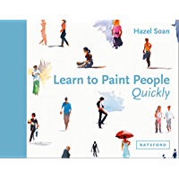 Learn to Paint People Quickly: A practical, step-by-step guide to learning to paint people in watercolour and oils…