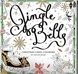Jingle Bells Christmas Carol Coloring Odessa Begay 9781454710400 Amazon Books