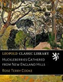 img - for Huckleberries Gathered from New England Hills book / textbook / text book