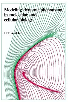 Book Modeling Dynamic Phenomena in Molecular and Cellular Biology by Lee A. Segel (1984-03-30)