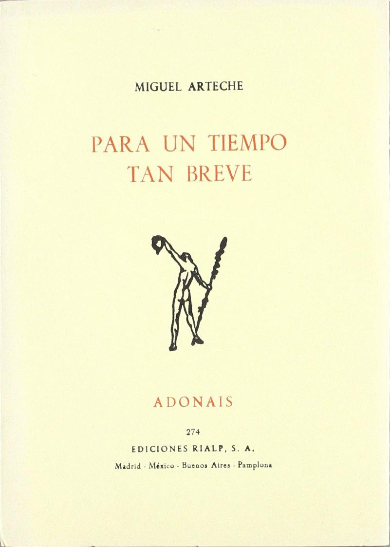 Para un tiempo tan breve: Amazon.es: Arteche, Miguel: Libros