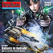 Galaxis in Aufruhr (Perry Rhodan 2601) | Leo Lukas