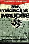 Les médecins maudits par Bernadac