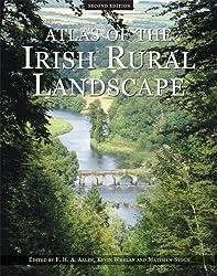 Atlas of the Irish Rural Landscape (Irish Landscapes)