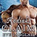 Kodiak's Claim: Kodiak Point, Book 1 Hörbuch von Eve Langlais Gesprochen von: Chandra Skyye