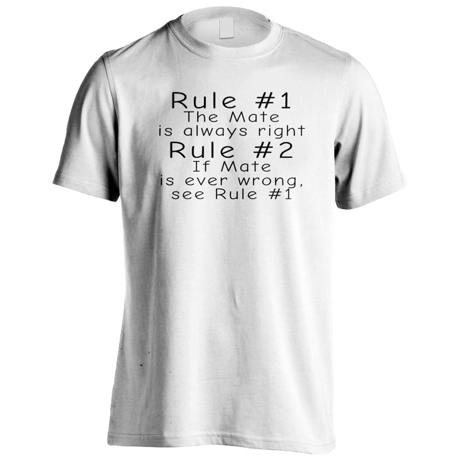 Rule 1 The Mate Is Always Right Rule 2 see Rule 1 Funny Men's T-Shirt Tee d28m