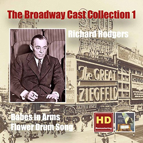 The Broadway Cast Collection, Vol. 1: Richard Rodgers - Babes in Arms (1951 Studio Cast) & Flower Drum Song [Original Broadway Cast] [Remastered 2015] ()