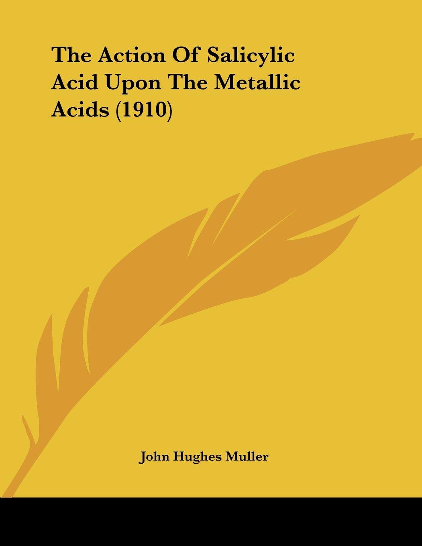 Download The Action Of Salicylic Acid Upon The Metallic Acids (1910) pdf epub