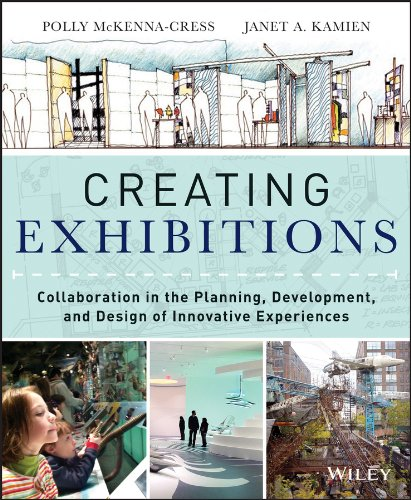 Download Creating Exhibitions: Collaboration in the Planning, Development, and Design of Innovative Experiences Pdf