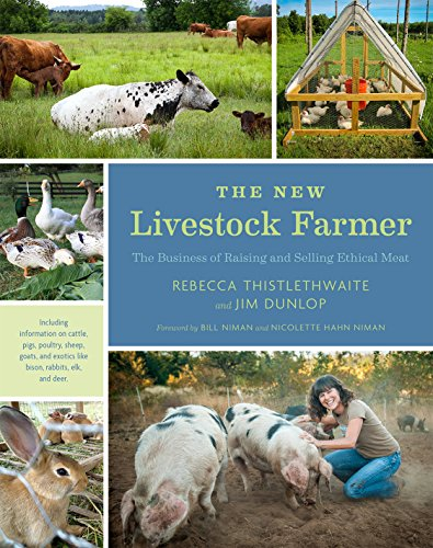 The New Livestock Farmer: The Business of Raising and
