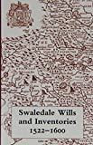 Swaledale Wills and Inventories 1522-1600, , 090212286X
