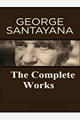 The Complete Works of George Santayana Kindle Edition