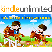 Children's Books: The Little Book of Sports and Exercise, Olympic sports, illustrated books for kids, bedtime stories, early reading: Picture books for kids, preschool education, ages 2 - 6