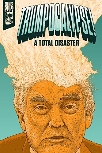 Trumpocalypse!: A Total Disaster