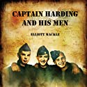 Captain Harding and His Men Audiobook by Elliott Mackle Narrated by Robert G. Davis