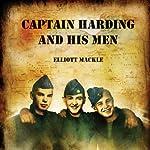 Captain Harding and His Men   Elliott Mackle