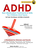 ADHD: Non-Medication Treatments and Skills for Children and Teens: A Workbook for Clinicians adn Parents: 162 Tools…