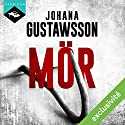 Mör Audiobook by Johana Gustawsson Narrated by Emilie Ramet