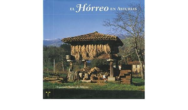 El hórreo en Asturias (Retrato de Asturias): Amazon.es: Ibáñez de Aldecoa, Esperanza: Libros