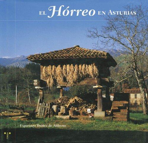 El hórreo en Asturias (Colección Retrato de Asturias) (Spanish Edition)