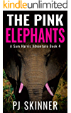 The Pink Elephants: Classic Adventure Novel (A Sam Harris Adventure Book 4)