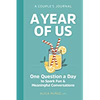 A Year of Us: A Couples Journal: One Question a Day to Spark Fun and Meaningful...
